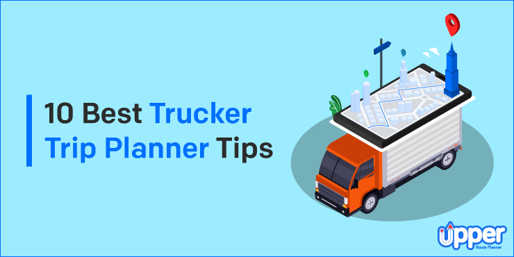 Best Trucker Trip Planner Tips