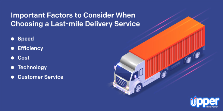 Important Factors to Consider When Choosing a Last-mile Delivery Service