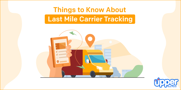 Important Things to Know About Last Mile Carrier Tracking