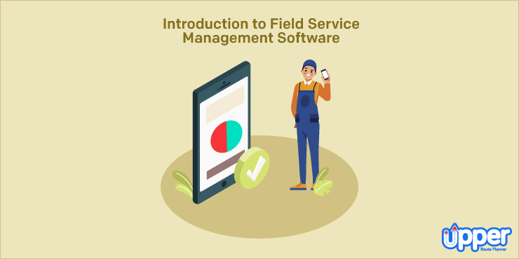 Introduction to Field Service Management Software