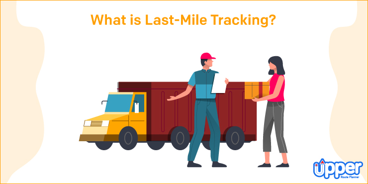 What is Last Mile Tracking