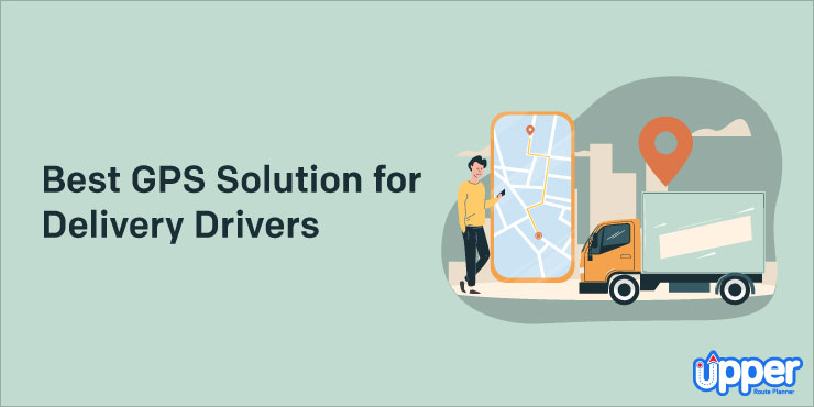 Best GPS Solution for Delivery Drivers