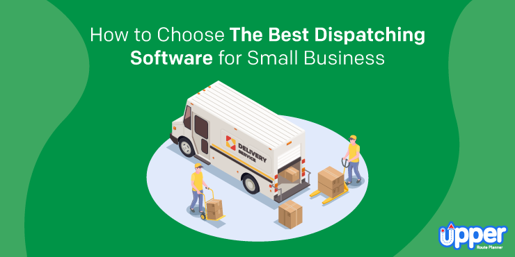 How to Choose the Best Dispatching Software for Small Business