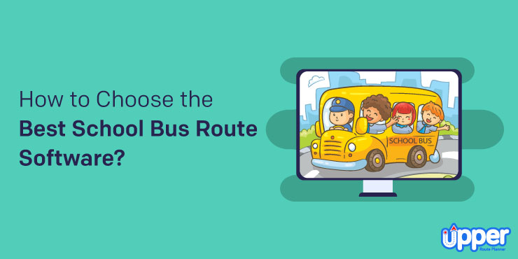 How to Choose the Best School Bus Route Software?