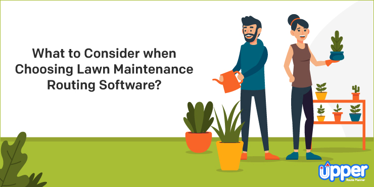 What to Consider When Choosing Lawn Maintenance Routing Software