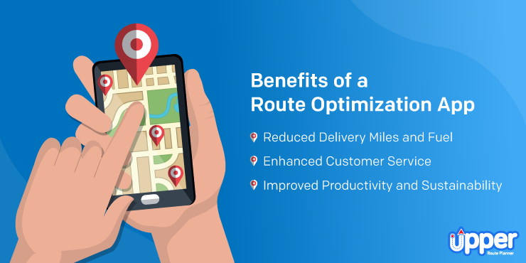 Benefits of a Route Optimization App