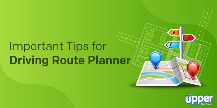 Important Tips for Driving Route Planner