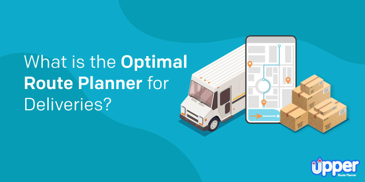 What is The Optimal Route Planner for Deliveries