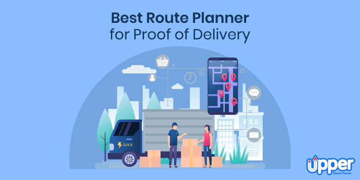 Best Route Planner for Proof of Delivery