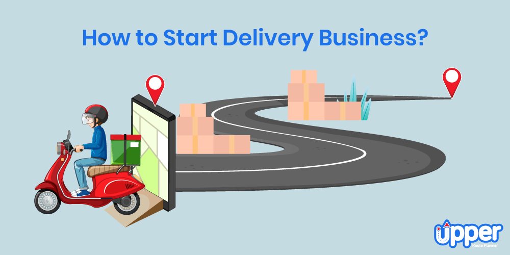 How to Start Delivery Business?