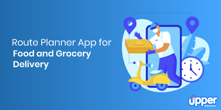 Route Planner App for Food and Grocery Delivery