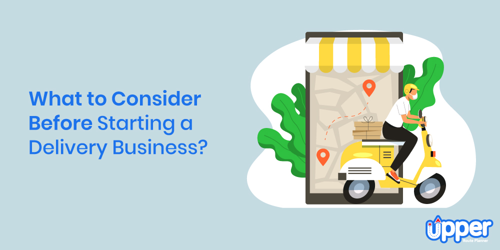 What to Consider Before Starting a Delivery Business