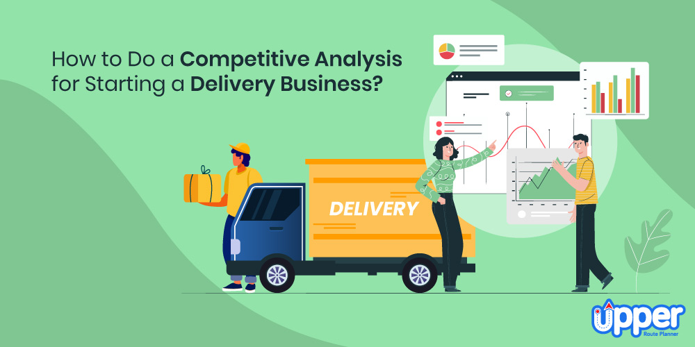 How to Do A Competitive Analysis for Starting a Delivery Business