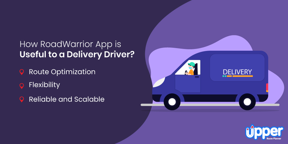 How RoadWarrior App is Useful to Delivery Driver?