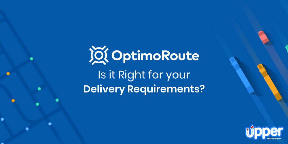 Optimoroute - Is It Right for Your Delivery Requirements?