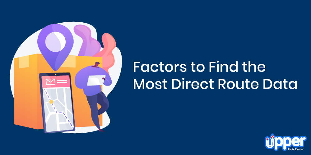 Factors to Find the Most Direct Route Data