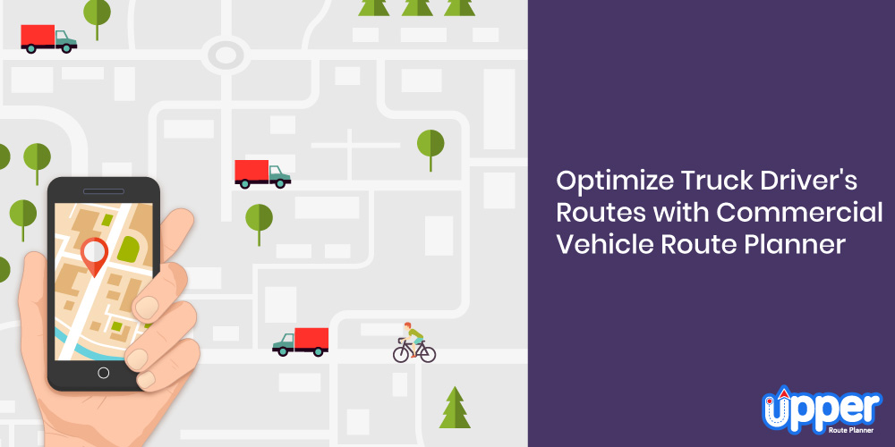 Optimize Truck Driver's Routes with Commercial Vehicle Route Planner