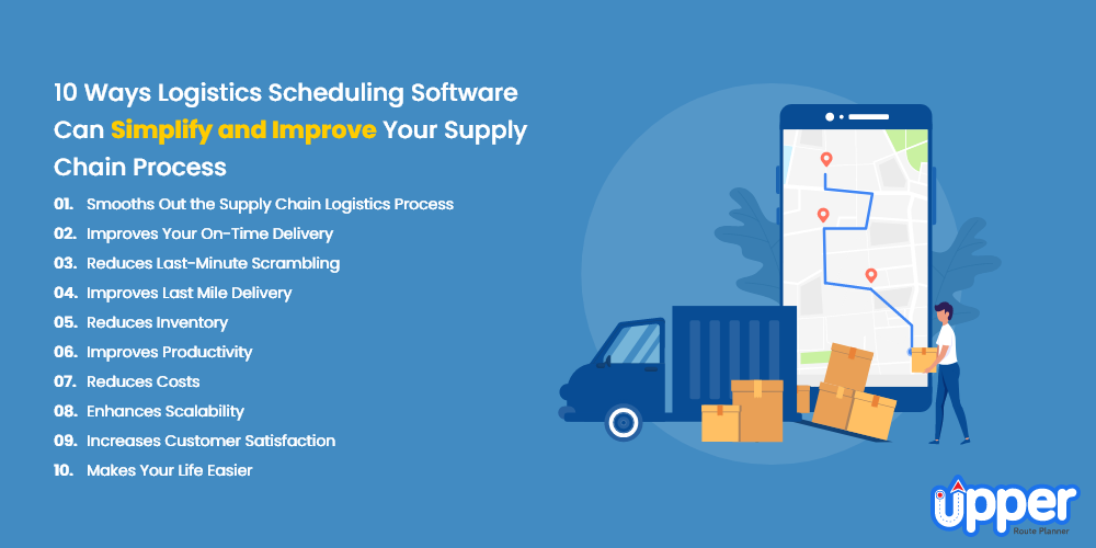 10 Ways Logistics Scheduling Software Can Simplify and Improve Your Supply Chain Process