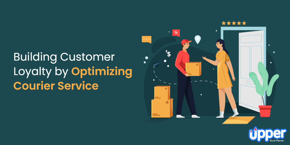 Building Customer Loyalty by Optimizing Courier Service