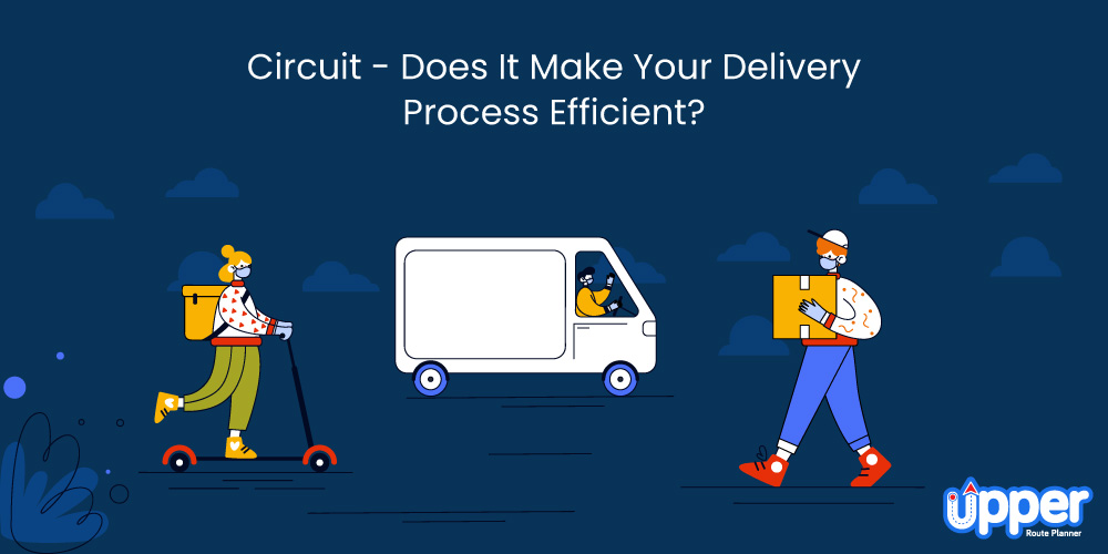 Circuit Route Planner - Does It Make Your Delivery Process Efficient?