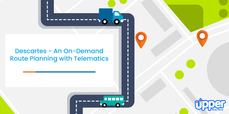 Descartes - On-Demand Route Planning with Telematics