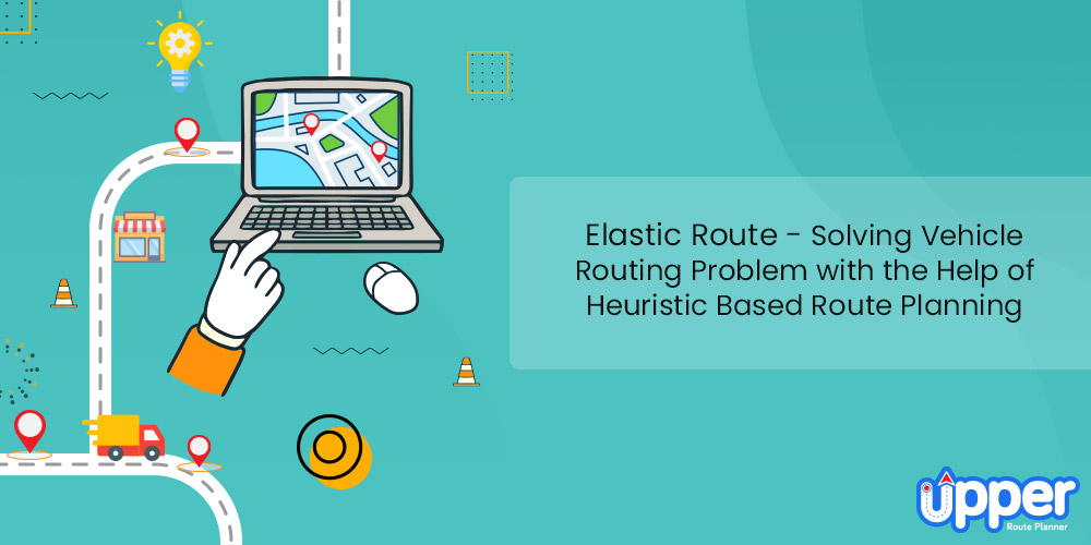 Elastic Route - Solving Vehicle Routing Problem with the Help of Heuristic Based Route Planning