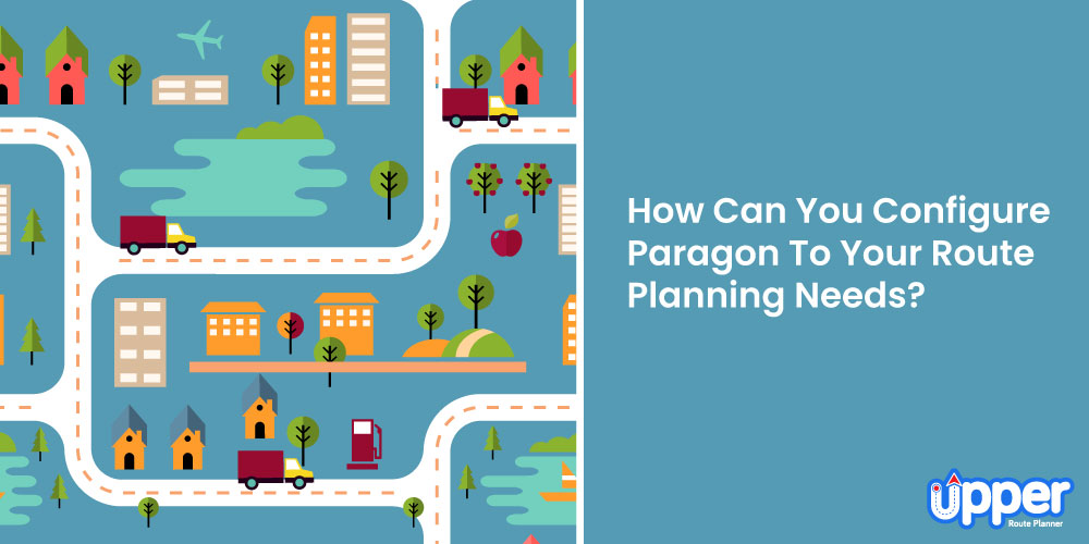 Paragon Routing - How Can You Configure Paragon To Your Route Planning Needs?