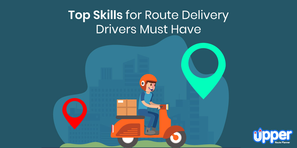 Top Skills for Route Delivery Drivers Must Have