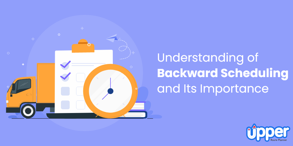 Understanding of Backward Scheduling and Its Importance