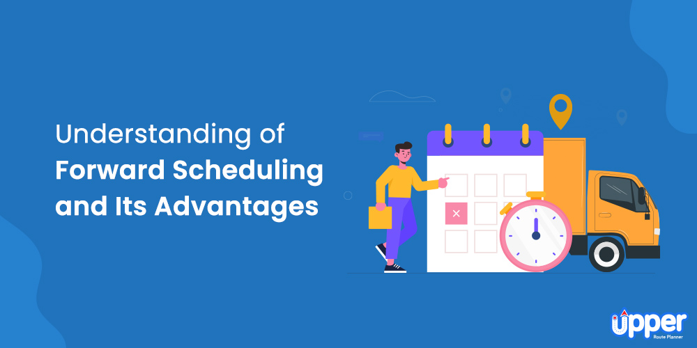 Understanding of Forward Scheduling and Its Advantages