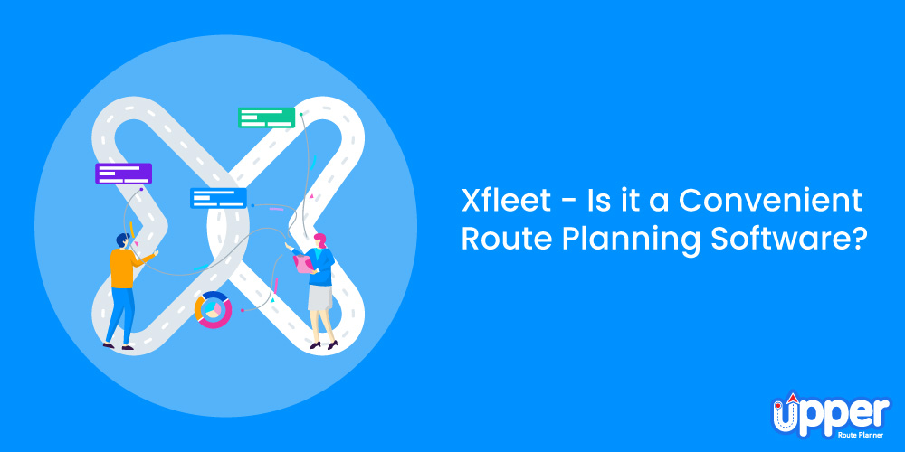 Xfleet - Is It a Convenient Route Planning Software
