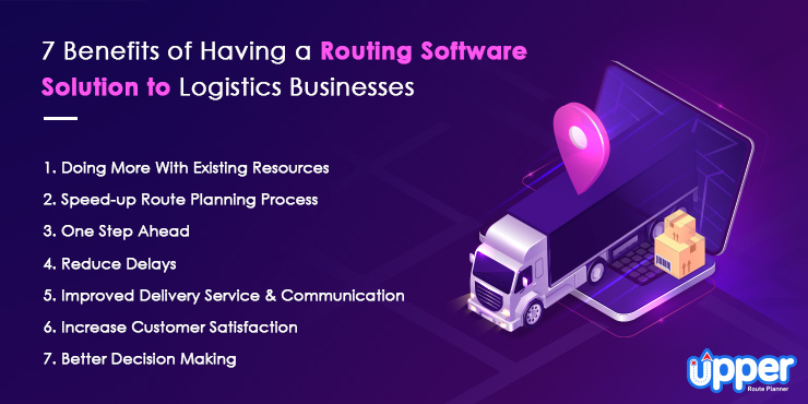 7 Benefits of Having a Routing Software Solution to Logistics Businesses