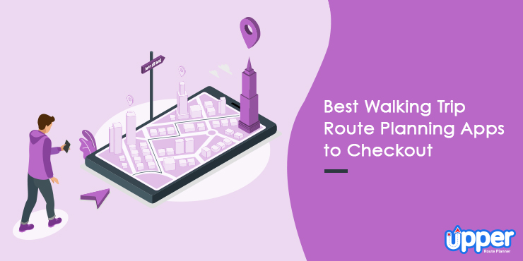 Best Walking Trip Route Planning Apps to Checkout