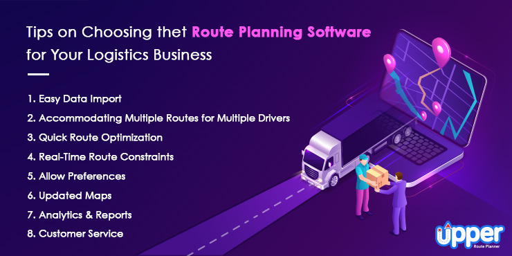 Tips on Choosing the Route Planning Software for Your Logistics Business
