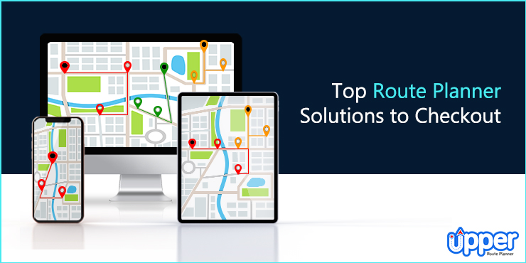 Top Route Planner Solutions to Checkout