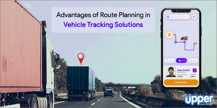 Advantages of Route Planning in Vehicle Tracking Solutions