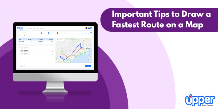 Important Tips to Draw a Fastest Route on a Map