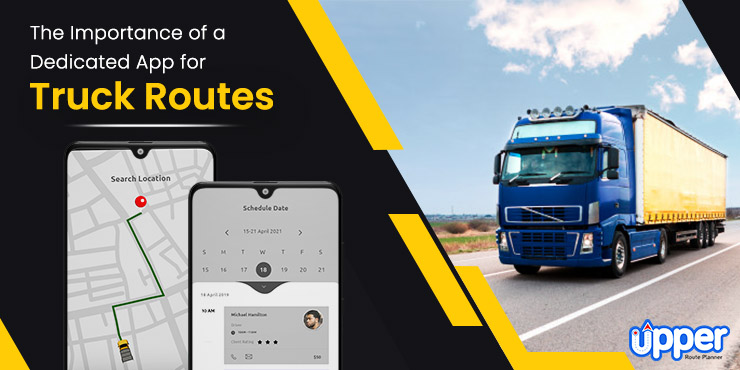 The Importance of a Dedicated App for Truck Routes
