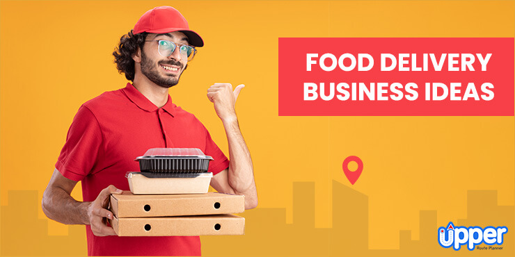 Food Delivery Business Ideas