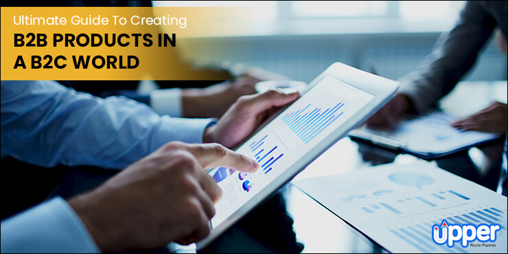 Creating B2B Products B2C World
